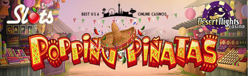Big Deposit Bonuses for New Popping Piñatas Slots