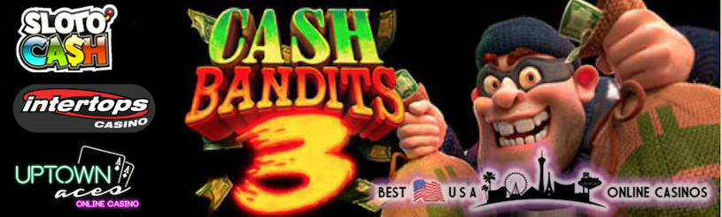 Free Spins and Deposit Bonuses for New Cash Bandits 3 Slots