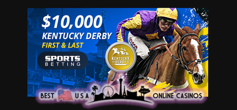 Kentucky Derby First & Last Contest Posting $10,000 in Prize Money